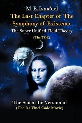 """The Last Chapter of the Symphony of Existence: The Scientific Version of """"The Da Vinci Code Movie"""""""