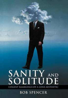 Sanity And Solitude: Cogent Ramblings Of A Lone Aesthetic