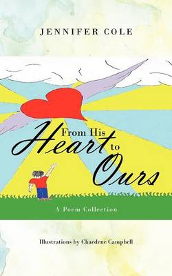 From His Heart to Ours: A Poem Collection