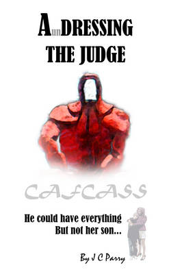 A'Undressing the Judge: He Could Have Everything - But Not Her Son