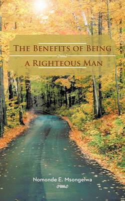 The Benefits of Being a Righteous Man