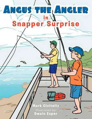 Angus the Angler: Snapper Surprise
