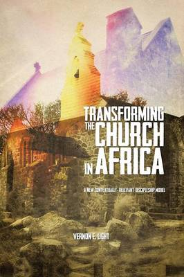 Transforming the Church in Africa: A New Contextually-relevant Discipleship Model