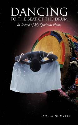 Dancing to the Beat of the Drum: In Search of My Spiritual Home