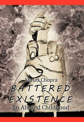 Battered Existence: An Abused Childhood