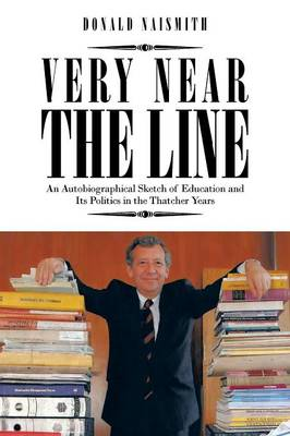 Very Near the Line: An Autobiographical Sketch of Education and Its Politics in the Thatcher Years
