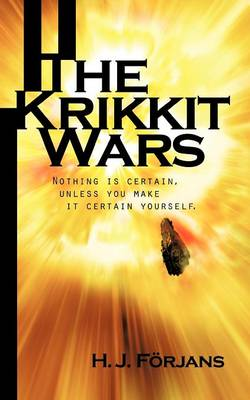 The Krikkit Wars: Nothing is Certain, Unless You Make it Certain Yourself