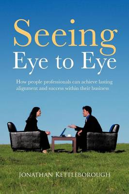 Seeing Eye to Eye: How People Professionals Can Achieve Lasting Alignment and Success within Their Business