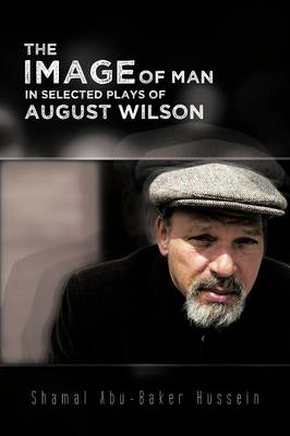 The Image Of Man In Selected Plays Of August Wilson