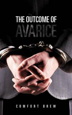 The Outcome of Avarice