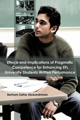 Effects and Implications of Pragmatic Competence for Enhancing EFL University Students Written Performance