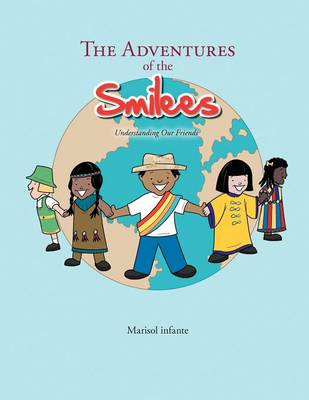 The Adventures of the Smilees: Understanding Our Friends