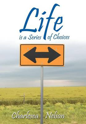 Life is a Series of Choices