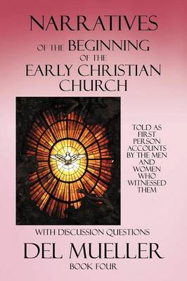 Narratives of the Beginning of the Early Christian Church: Book Four