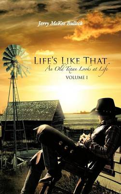 Life's Like That: An Old Texan Looks at Life Volume I