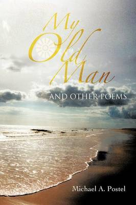 My Old Man and Other Poems