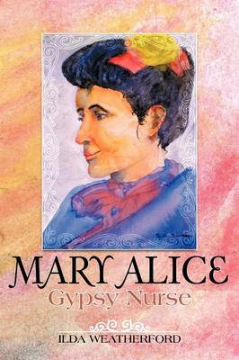 Mary Alice: Gypsy Nurse