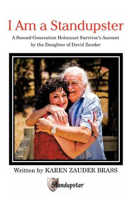 I am a Standupster: A Second-Generation Holocaust Survivor's Account by the Daughter of David Zauder
