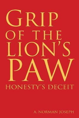 Grip of the Lion's Paw: Honesty's Deceit