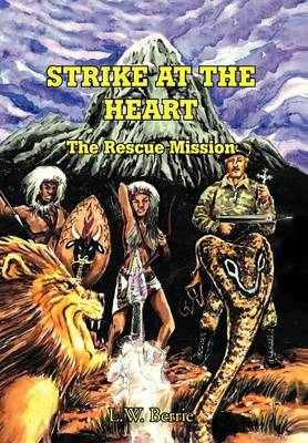 Strike at the Heart: The Rescue Mission