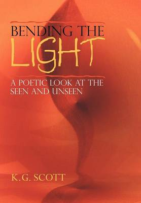 Bending the Light: A Poetic Look at the Seen and Unseen