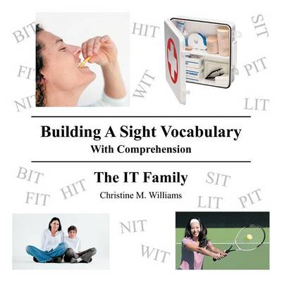 Building A Sight Vocabulary With Comprehension: The IT Family