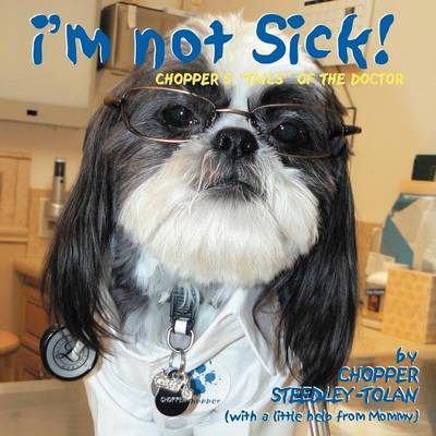 """I'm Not Sick!: Chopper's """"Tails"""" of the Doctor"""