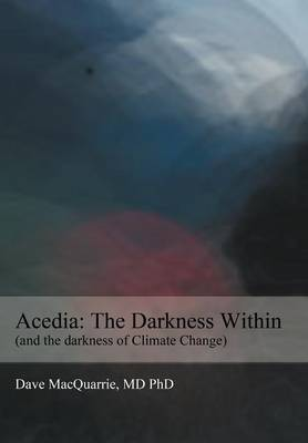Acedia: The Darkness Within: (and the Darkness of Climate Change)