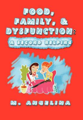 Food, Family, & DysFUNction: A Second Helping
