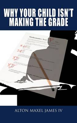 Why Your Child Isn't Making the Grade