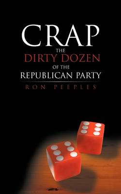 Crap - The Dirty Dozen Of The Republican Party