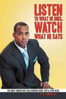 Listen to What He Does, Watch What He Says