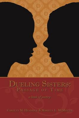 Dueling Sisters: Passage of Time: a Book of Poetry