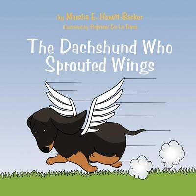 The Dachshund Who Sprouted Wings
