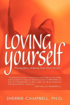 Loving Yourself: The Mastery of Being Your Own Person