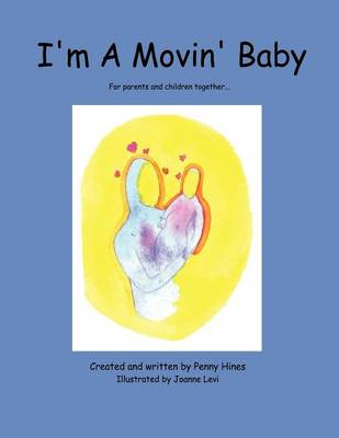 I'm A Movin' Baby: For Parents and Children Together...