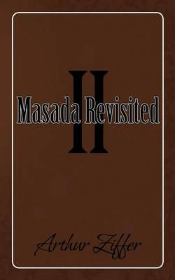 Masada Revisited II: A Play in Eight Scenes