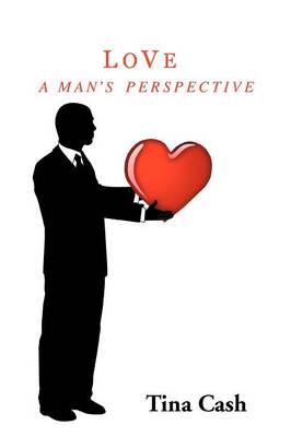 Love: A MAN's PERSPECTIVE