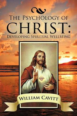 The Psychology of Christ: Developing Spiritual Wellbeing