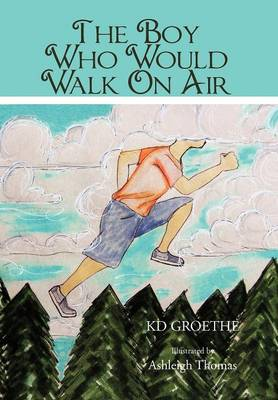 The Boy Who Would Walk On Air