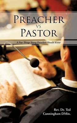 Preacher VS Pastor: A Few Things Young Preachers Should Know