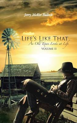 Life's Like That: An Old Texan Looks at Life Volume II
