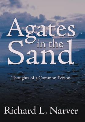 Agates in the Sand: Thoughts of a Common Person
