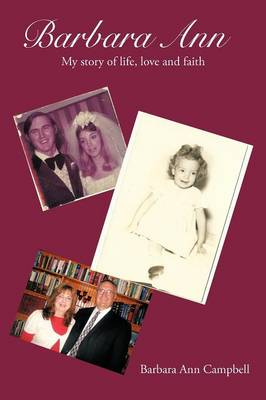 Barbara Ann: The Story of Life,Love and Faith
