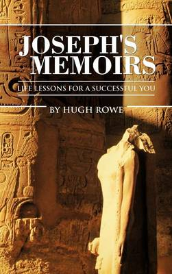 Joseph's Memoirs: Life Lessons For A Successful You