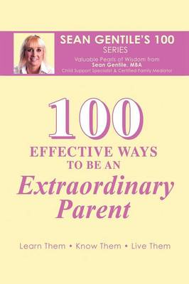 100 Effective Ways to be an Extraordinary Parent