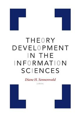 Theory Development in the Information Sciences