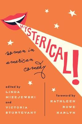 Hysterical!: Women in American Comedy