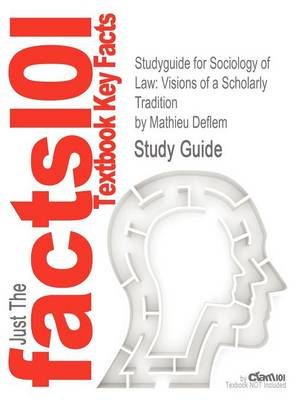 Studyguide for Sociology of Law: Visions of a Scholarly Tradition by Deflem, Mathieu, ISBN 9780521857253