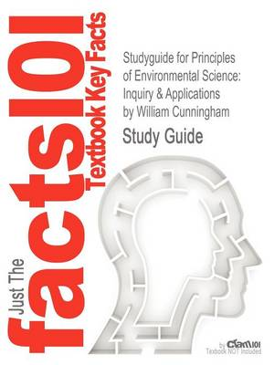 Studyguide for Principles of Environmental Science: Inquiry & Applications by Cunningham, William, ISBN 9780073383248